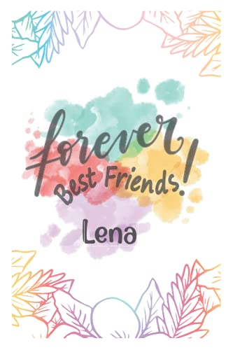 Forever best friends. The perfect gift, for the perfect friend: Lena, Thank you for being in my life: National Friendship Day, August 1st