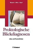Proktologische Blickdiagnosen: Atlas und Praxisleitfaden