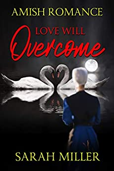 Love Will Overcome: Amish Romance by [Sarah Miller]