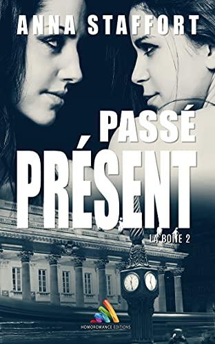 Passé Présent: La boîte - tome 2