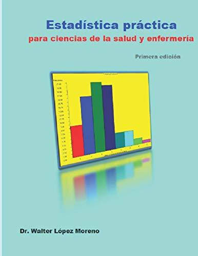 Estadística práctica para ciencias de la salud y enfermería (Spanish Edition)
