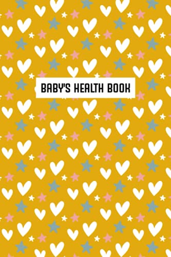 Baby's Health Book: Baby's Health Book for Keeping Track of Doctor's Visits, Medications, Sleep, Diaper...