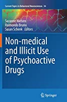 Non-medical and illicit use of psychoactive drugs (Current Topics in Behavioral Neurosciences)