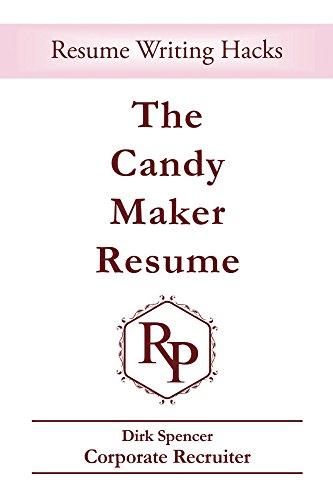 The Candy Maker Resume: Resume Writing Hacks (English Edition)