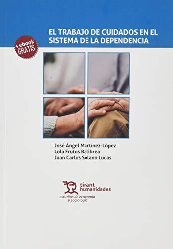 El Trabajo de cuidados En El Sistema De la dependencia (Estudios de Economía y Sociología)