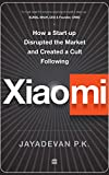 Xiaomi: How a Startup Disrupted the Market and Created a Cult Following (English Edition)