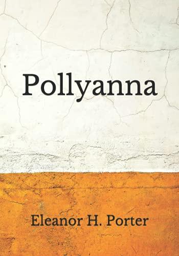 Pollyanna: (Aberdeen Classics Collection)
