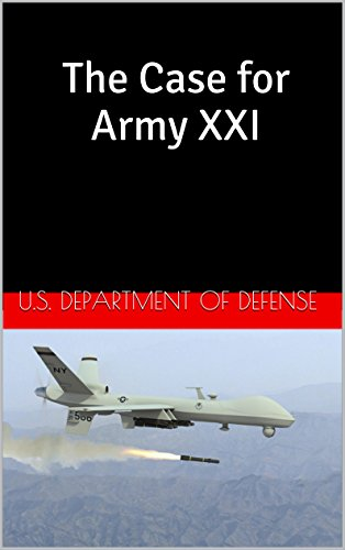 The Case for Army XXI (English Edition)
