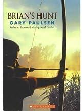 Brian's Hunt by gary paulsen. (scholastic,2006) [Paperback]