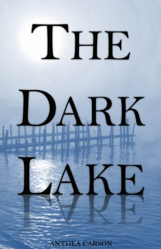 Book: The Dark Lake (The Oshkosh Trilogy) by Anthea Jane Carson