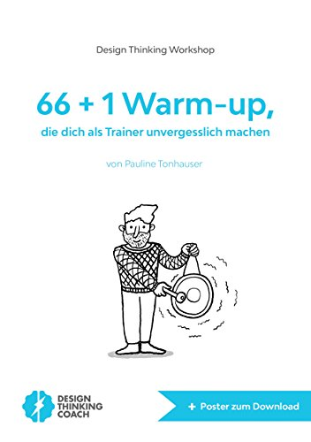Design Thinking Workshop: 66 + 1 Warm-up, die dich als Trainer unvergesslich machen