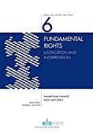 Fundamental Rights: Justification and Interpretation (Democracy and the Rule of Law)