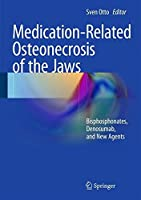 Medication-Related Osteonecrosis of the Jaws: Bisphosphonates, Denosumab, and New Agents by Unknown(2014-11-28)