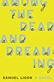 Image of Among the Dead and Dreaming