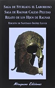 Saga De Sturlaug El Laborioso. Saga De Ragnar Calzas Peludas. El Relato De Los Hijos De Ragnar par Santiago Ibáñez Lluch