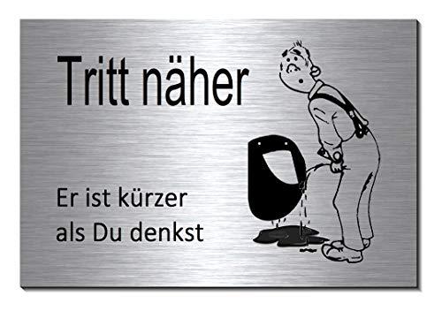 Tritt näher er ist kürzer als du denkst-Toilette-Bad-WC-Klo-Türschild-15 x 10 cm-Schild-Alu.-Edelstahloptik silber mattgebürstet Hinweisschild-Warnschild (1905-90 mit Klebepads)