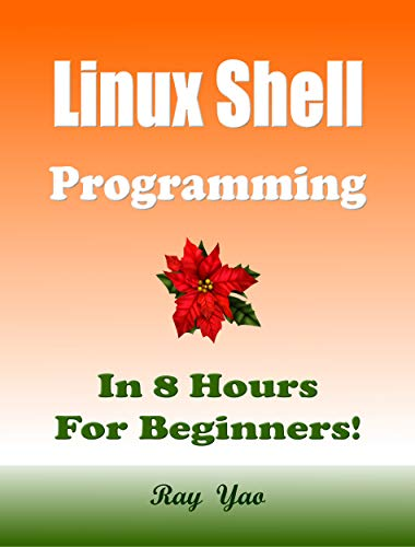 Linux Shell Programming, In 8 Hours, For Beginners! Front Cover
