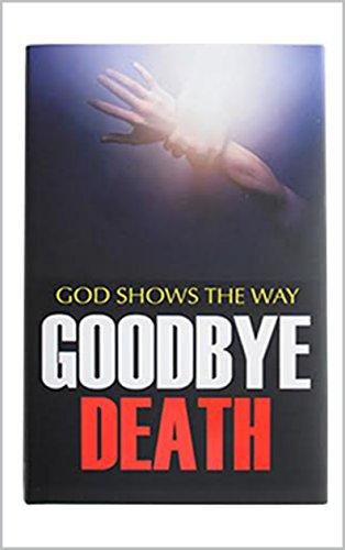 Goodbye Death: God Shows The Way (English Edition)