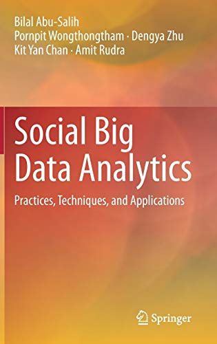 Social Big Data Analytics: Practices, Techniques, and Applications Front Cover