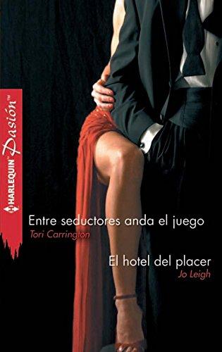 Entre seductores anda el juego - El hotel del placer (Pasión)