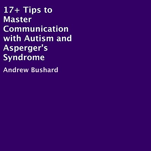 17+ Tips to Master Communication with Autism and Asperger's Syndrome audiobook cover art