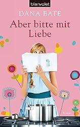 """In """"Aber bitte mit Liebe"""" erzählt Dana Bate…"""