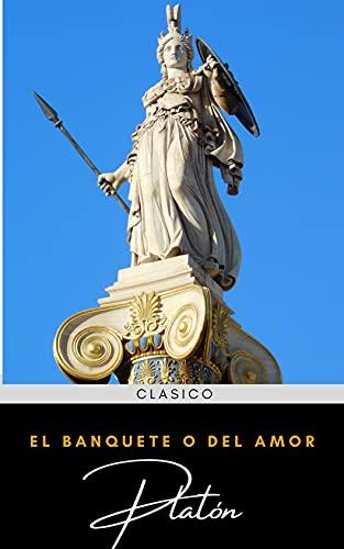 El Banquete o del Amor: Platón: Diálogos de Platón (Spanish Edition)