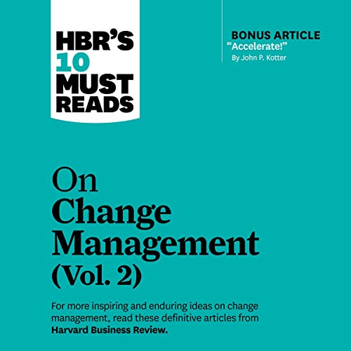 HBR's 10 Must Reads on Change Management, Vol. 2 cover art