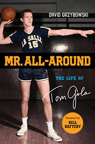 Mr. All-Around: The Life of Tom Gola (English Edition)