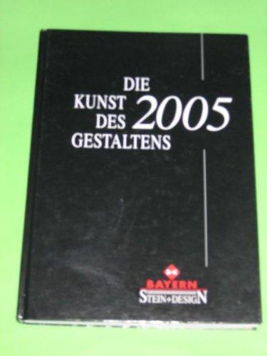 Die Kunst des Gestaltens 2005