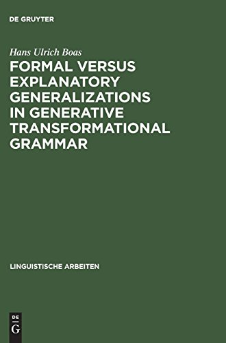 Formal Versus Explanatory Generalizations in Generative Transformational Grammar: An Investigation into Generative Argumentation PDF Books