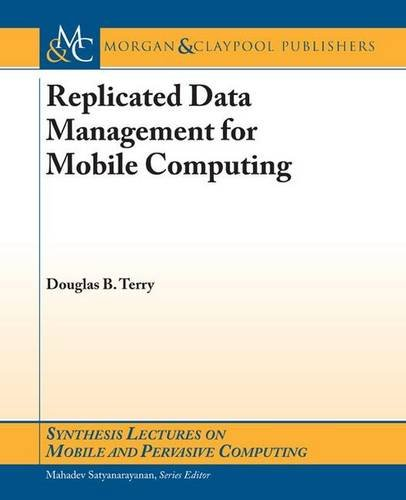 Replicated Data Management for Mobile Computing (Synthesis Lectures on Mobile and Pervasive Computing, Band 5)