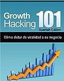 Growth Hacking en español: Cómo dotar de viralidad a su negocio