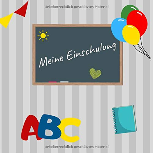 Meine Einschulung: Gästebuch zum Selbstgestalten | Erinnerungsbuch für Glückwünschen zum ersten Schultag | Geschenkbücher zum Schulanfang | Design: Tafel|