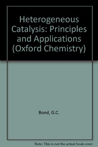 Heterogeneous Catalysis: Principles and Applications (Oxford Chemistry Primers)