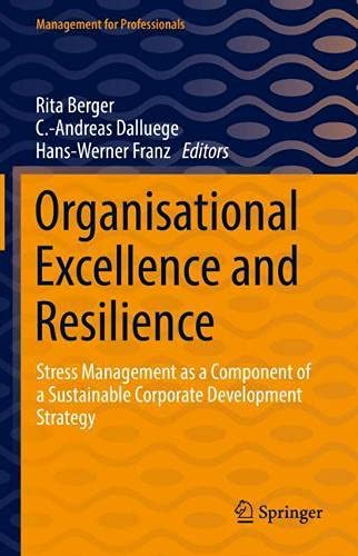 Organisational Excellence and Resilience: Stress Management as a Component of a Sustainable Corporate Development Strategy