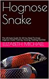 Hognose Snake: The Ultimate Guide On All You Need To Know Hognose...