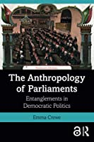 The Anthropology of Parliaments: Entanglements in Democratic Politics