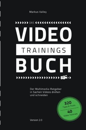 Das VideoTrainingsBuch: Der Multimedia-Ratgeber in Sachen Videos drehen und schneiden