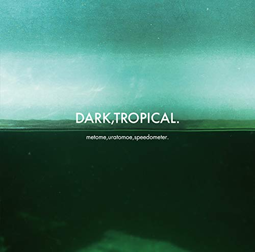 DARK,TROPICAL.