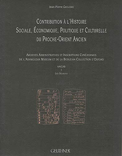 Contribution a l'Histoire Sociale, Economique, Politique Et Culturelle Du Proche Orient Ancien. Les Sources 2: Ashm 1933-185 a Ashm 1985-69