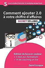 Secret Selling: Comment ajouter 2.0 à votre chiffre d'affaires (EDITION LIMITÉE) Broché