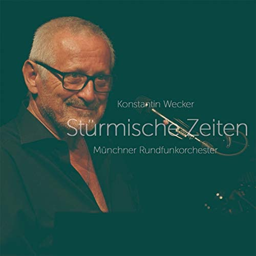 Konstantin Wecker & Münchner Rundfunkorchester
