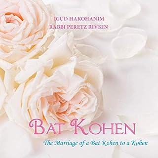 Bat Kohen: The Marriage of a Bat Kohen to a Kohen audiobook cover art