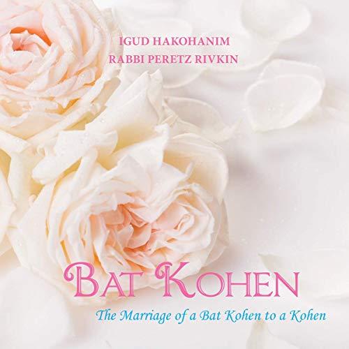 Bat Kohen: The Marriage of a Bat Kohen to a Kohen  By  cover art