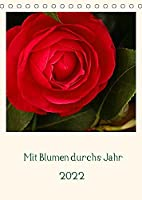 Mit Blumen durchs Jahr (Tischkalender 2022 DIN A5 hoch): Leben ist nicht genug, eine kleine Blume gehoert dazu. (Monatskalender, 14 Seiten )