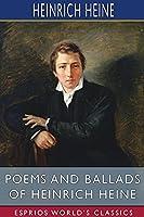 Poems and Ballads of Heinrich Heine (Esprios Classics)