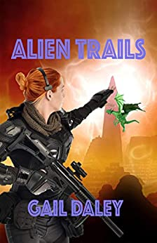 Alien Trails (Space Colony Journals Book 6) by [Gail Daley]