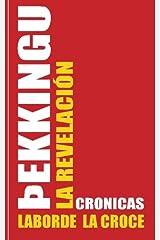 Pbekkingu - La revelacion - Cronicas (Spanish Edition) Paperback