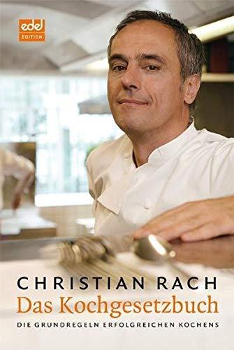Das Kochgesetzbuch: Die Grundlagen erfolgreichen Kochens: Die Grundregeln erfolgreichen Kochens
